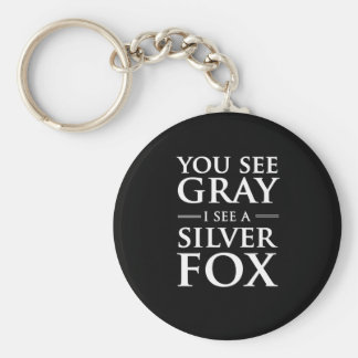You See Gray, I See a Silver Fox Basic Round Button Key Ring