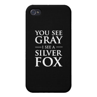 You See Gray, I See a Silver Fox iPhone 4/4S Case