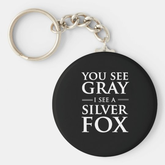You See Grey, I See a Silver Fox