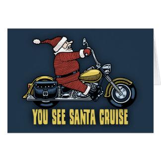 You See Santa Cruise Greeting Card