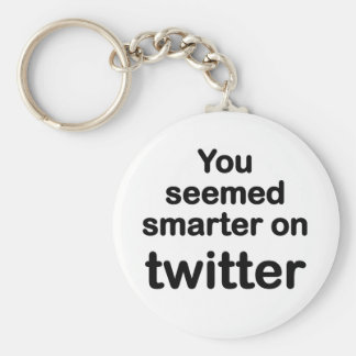 You seemed smarter on twitter basic round button key ring