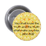 You shall know the truth and the truth shall...... pin
