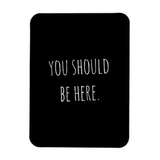 YOU SHOULD BE HERE MISSING THINKING ABOUT YOU QUOT RECTANGULAR MAGNETS