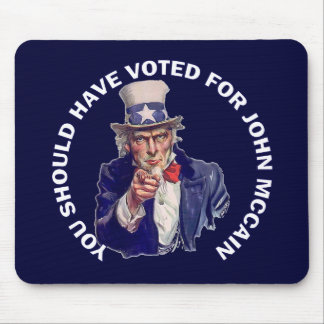 You Should Have Voted for John McCain Mouse Pads