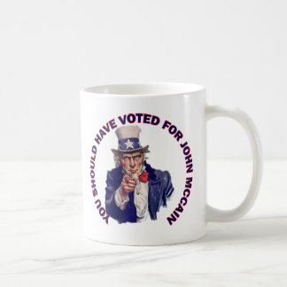 You Should Have Voted for John McCain Coffee Mug