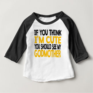 You Should See My Godmother Baby T-Shirt