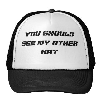 """You should see my other hat"" cap"