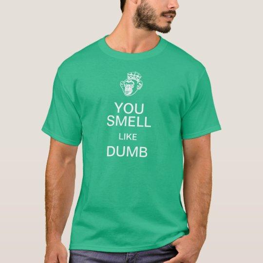 You Smell Like Dumb Keep Calm T-Shirt