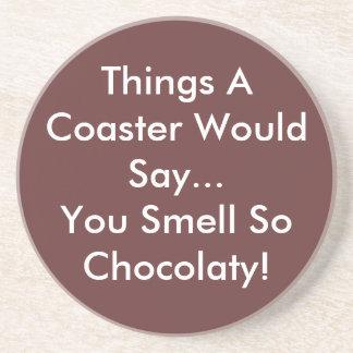 You Smell So Chocolaty Coaster