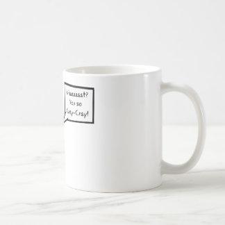 You So Cray-Cray! Coffee Mug