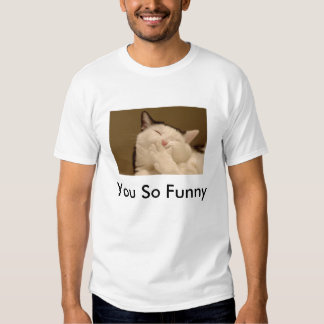 You So Funny Shirts