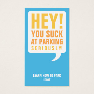 You suck at parking business card