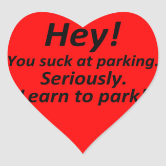 You Suck at Parking - Heart Heart Sticker