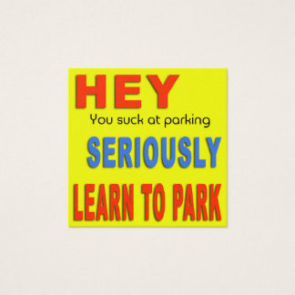 YOU SUCK AT PARKING SQUARE BUSINESS CARD