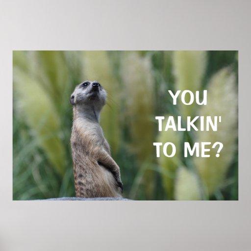 YOU TALKIN' TO ME? - poster / print
