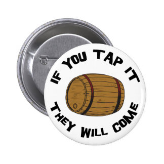 You Tap It They Will Come 6 Cm Round Badge