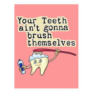 You Teeth Aint Gonna Brush Themselves Postcard