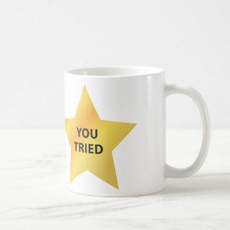 You Tried Coffee Mugs