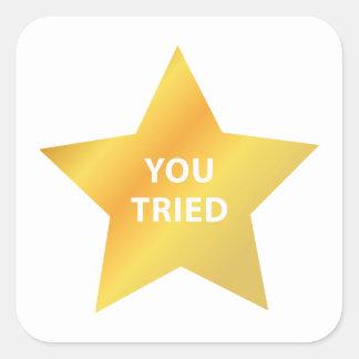 You Tried Square Sticker