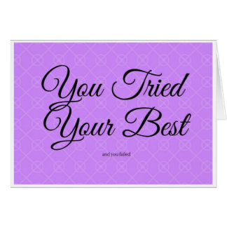 """""""You Tried Your Best"""" Discouragement Card"""
