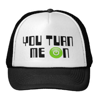 You turn me on hats