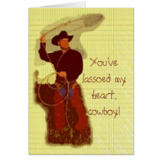 You ve lassoed my heart cowboy greeting cards
