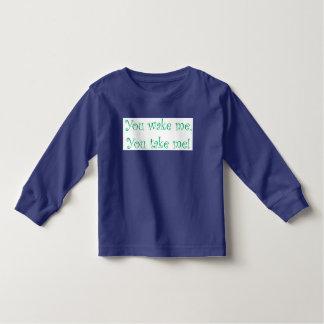 You Wake Me, You Take Me! Tee Shirts