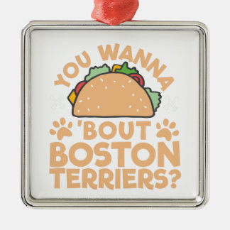 You Wanna Taco Bout Boston Terriers? Christmas Ornament