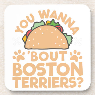 You Wanna Taco Bout Boston Terriers? Coaster