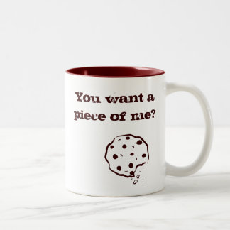 You want a piece of me? Two-Tone mug