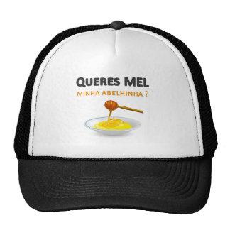 You want HONEY mine abelhinha Hat
