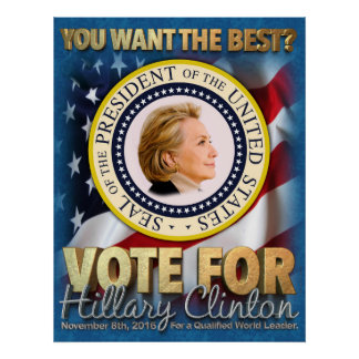 """You Want the Best"" Go Hard for Hillary Poster"