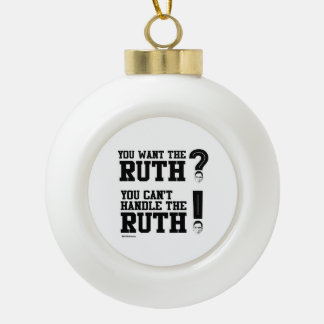 You want the Ruth - You can't handle the Ruth Ceramic Ball Decoration