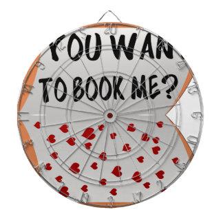 You want to book me? dartboard