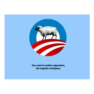 YOU want to outlaw cigarettes and legalize marijua Postcard