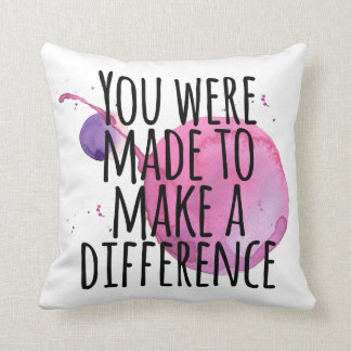 You were made to make a difference throw pillow