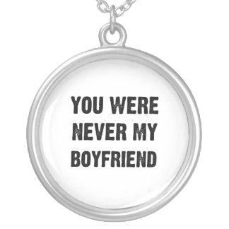 YOU WERE NEVER MY BOYFRIEND (2) ROUND PENDANT NECKLACE