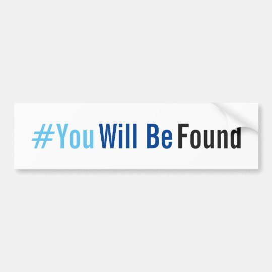 You Will Be Found Bumper Sticker