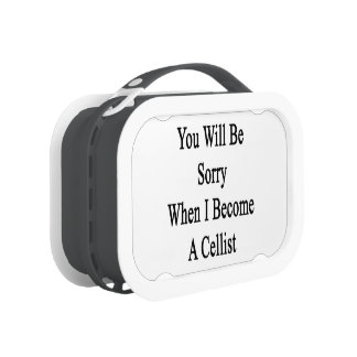 You Will Be Sorry When I Become A Cellist Lunchbox