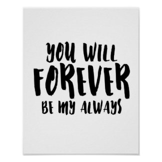 You Will Forever Be My Always - White Poster