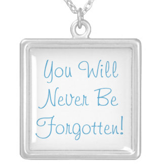 You Will Never Be Forgotten Square Pendant Necklace