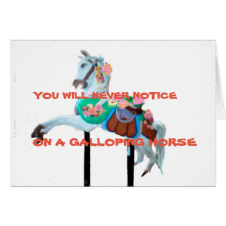 YOU WILL NEVER  NOTICE CAROUSEL GREETING CARD