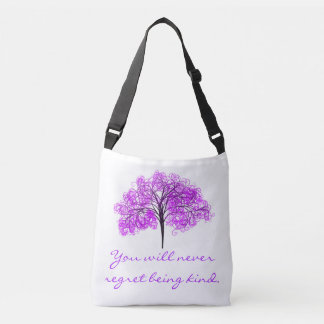 """""""You will never regret being kind"""" Crossbody Bag"""