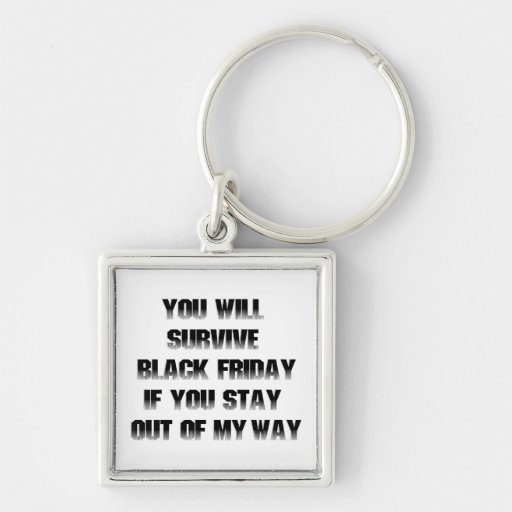 You will survive Black Friday if...... Keychain