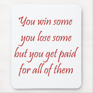 You Win Some You Lose Some Lawyer Mousepad