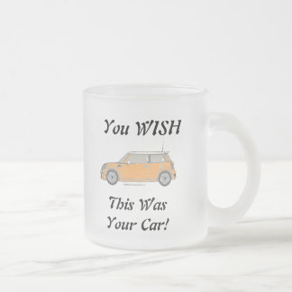 You WISH This Was Your Car! Frosted Glass Mug