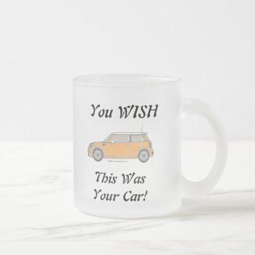 You WISH This Was Your Car! Coffee Mug