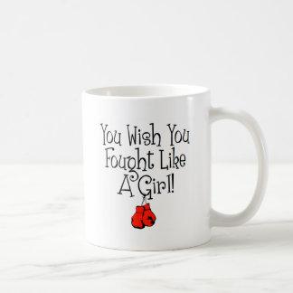 You Wish you Fought Like a Girl! Basic White Mug