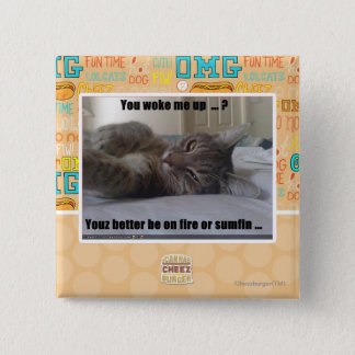 You woke me up 15 cm square badge