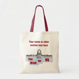 You work for Us Custom Tote Budget Tote Bag